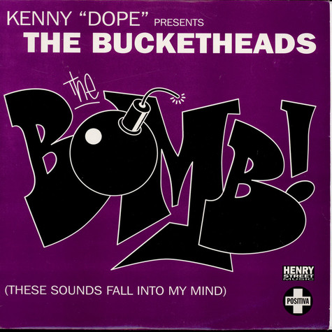 "Kenny ""Dope"" Gonzalez Presents Bucketheads, The - The Bomb! (These Sounds Fall Into My Mind)"