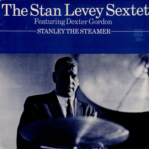 Stan Levey Sextet, The - Stanley The Steamer