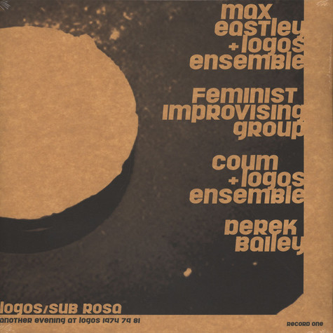 Max Eastly / Derek Bailey / Coum / Feminist Improvising Group - Another Evening At Logos 1974/79/81