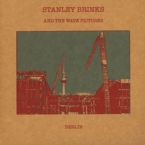 Stanley Brinks & The Wave Pictures - Berlin / It's Complicated