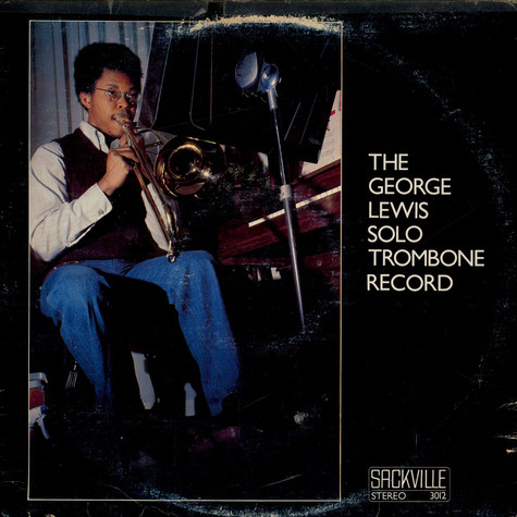 George Lewis - The George Lewis Solo Trombone Record