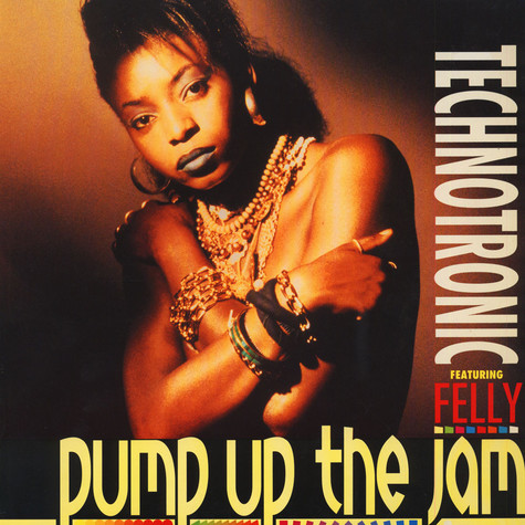 Technotronic Featuring Felly - Pump Up The Jam