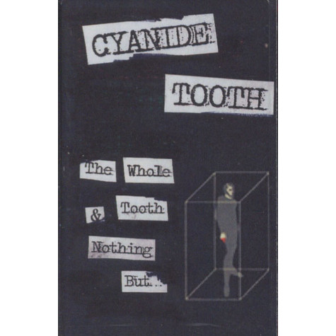 Cyanide Tooth - The Whole Truth & Nothing But …