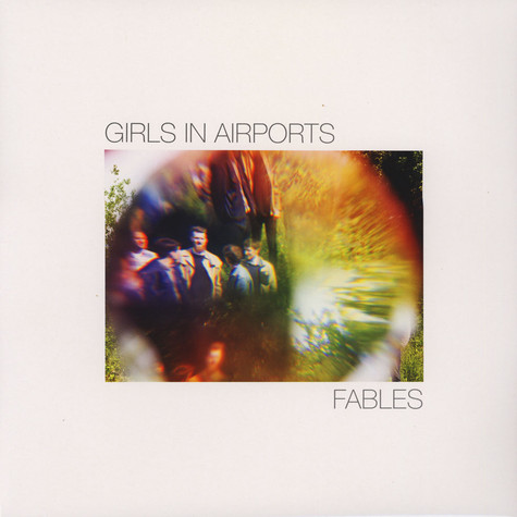 Girls In Airports - Fables