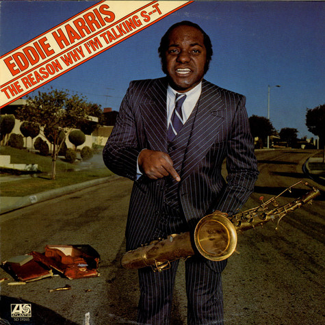 Eddie Harris - The Reason Why I'm Talking S--t