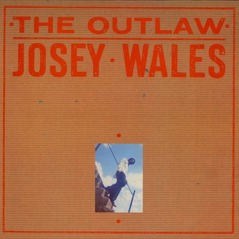 Josey Wales - The Outlaw Josey Wales