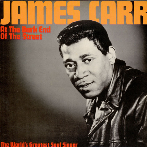 James Carr - At The Dark End Of The Street