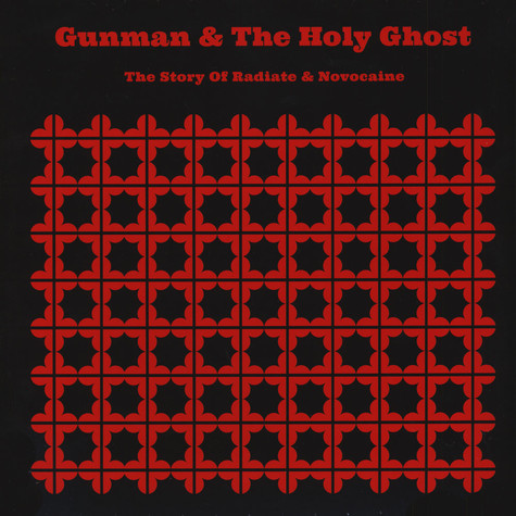 Gunman & The Holy Ghost - The Story Of Radiate And Novocaine