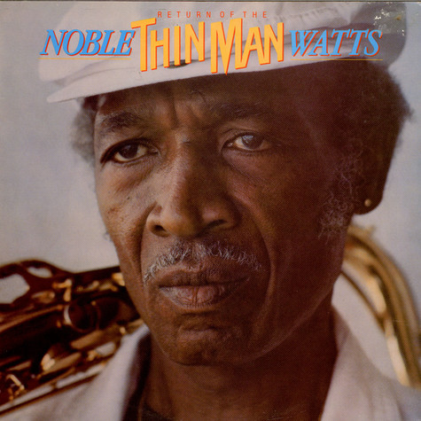 Noble Watts - The Return Of The Thin Man