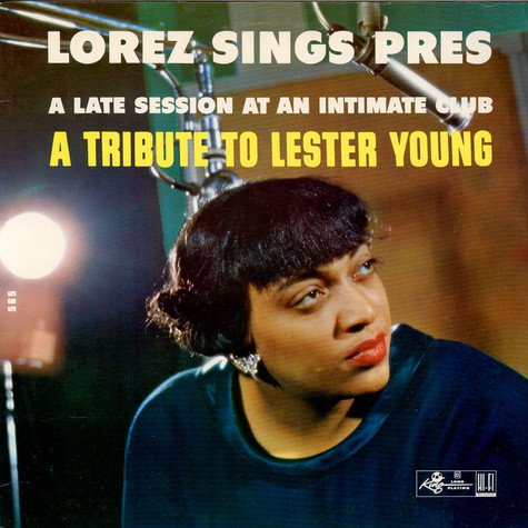 Lorez Alexandria - Lorez Sings Pres - A Late Session At An Intimate Club (A Tribute To Lester Young)