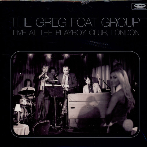 The Greg Foat Group - Live At The Playboy Club, London