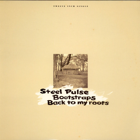 Steel Pulse - Bootstraps / Back To My Roots