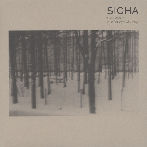 Sigha - Our Father / A Better Way Of Living