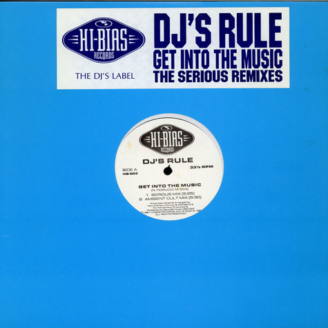 DJ's Rule - Get Into The Music (The Serious Remixes)