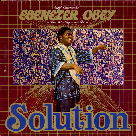 Chief Commander Ebenezer Obey & His Inter-Reformers Band - Solution