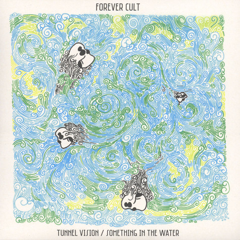 Forever Cult - Tunnel Vision / Something In The Water