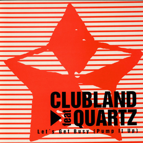 Clubland Feat Quartz - Let's Get Busy