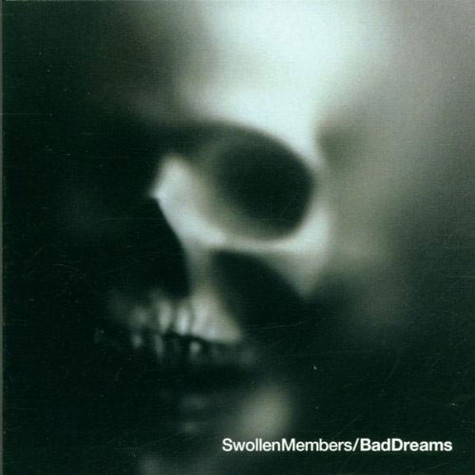 Swollen Members - Bad Dreams