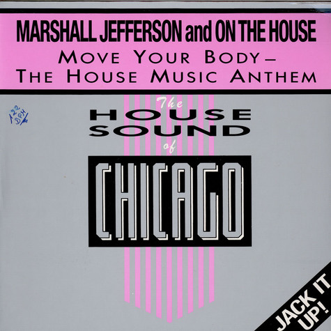 Marshall Jefferson And On The House - Move Your Body - The House Music Anthem
