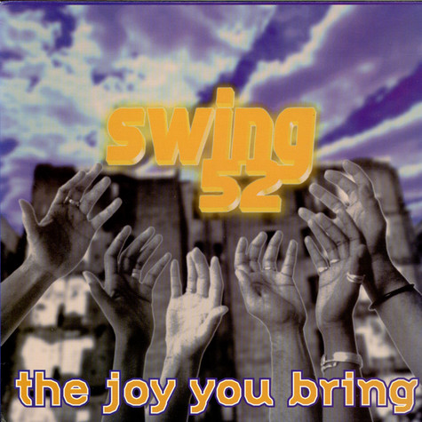 Swing 52 - The Joy You Bring