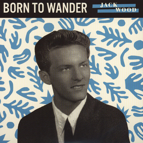 Jack Wood - Born To Wander / So Sad