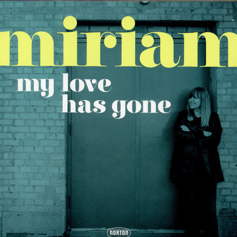 Miriam Linna - My Love Has Gone / There Goes My Babe