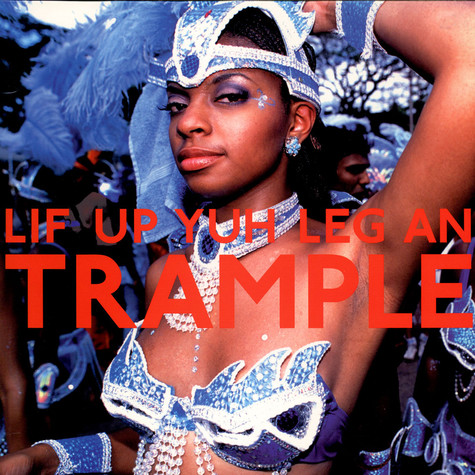 V.A. - Lif Up Yuh Leg An Trample: The Soca Train From Port Of Spain
