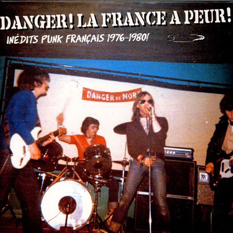 V.A. - Danger: La France A Peur!