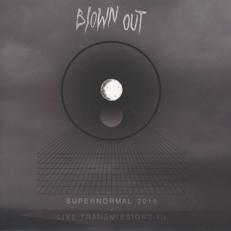 Blown Out - Supernormal 2015 - Live Transmissions III