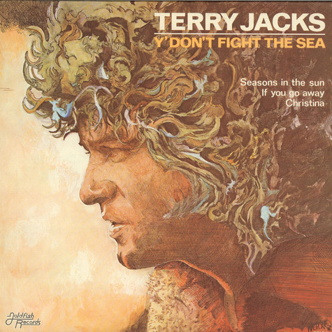 Terry Jacks - Y' Don't Fight The Sea