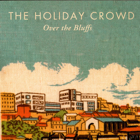 Holiday Crowd, The - Over The Bluffs