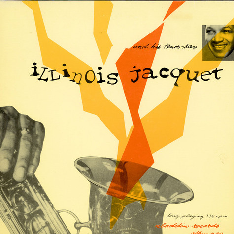 Illinois Jacquet - Illinois Jacquet And His Tenor Sax