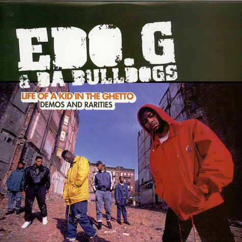 Ed O.G & Da Bulldogs - Life Of A Kid In The Ghetto - Demos And Rarities
