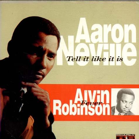 Aaron Neville / Alvin Robinson - Tell It Like It Is / Fever