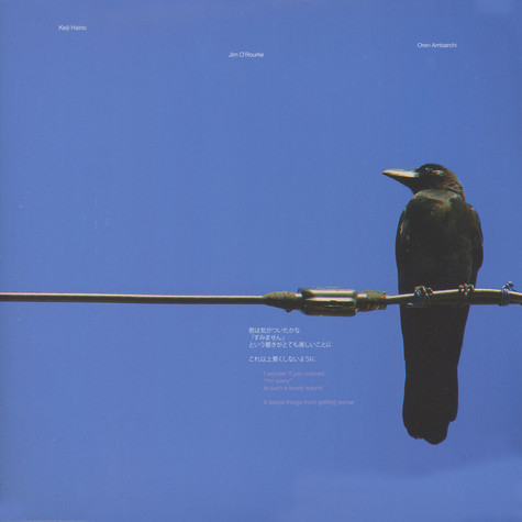 """Keiji Haino, Jim O'Rourke & Oren Ambarchi - I Wonder If You Noticed """"I'm Sorry"""" Is Such A Lovely Sound  It Keeps Things From Getting Worse"""