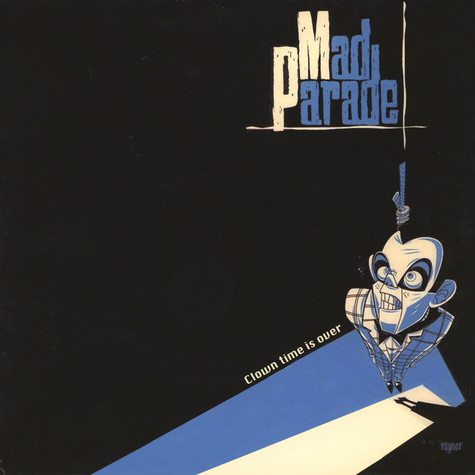Mad Parade - Clown Time Is Over Colored Vinyl Edition