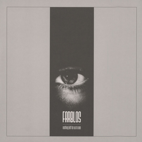 Farblos - Nothing Left For Us To See