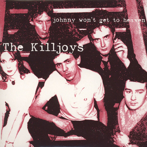 Killjoys, The - Johnny Won't Get To Heaven