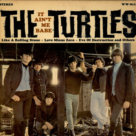 Turtles, The - It Ain't Me Babe