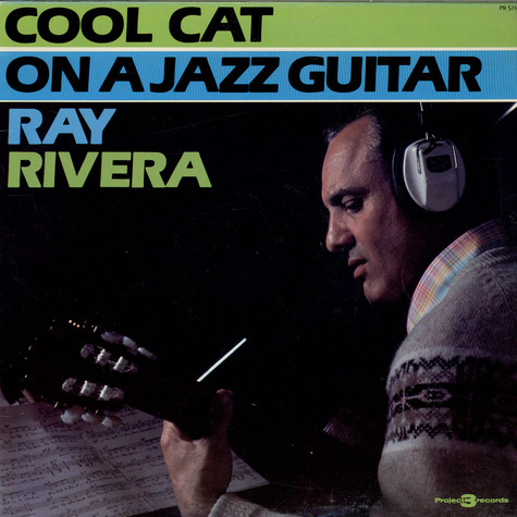 Ray Rivera - Cool Cat on A Jazz Guitar