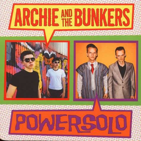 Archie & The Bunkers / Powersolo - Split