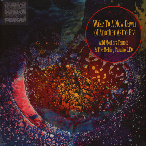 Acid Mothers Temple & The Melting Paraiso U.F.O. - Wake To The New Dawn Of Another Astro Era