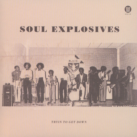 Soul Explosives - Tryin' To Get Down / Ain't No Sunshine