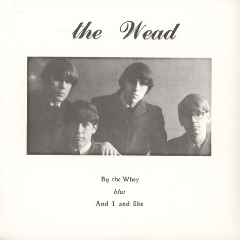 Wead, The - By The Whey / And I And She