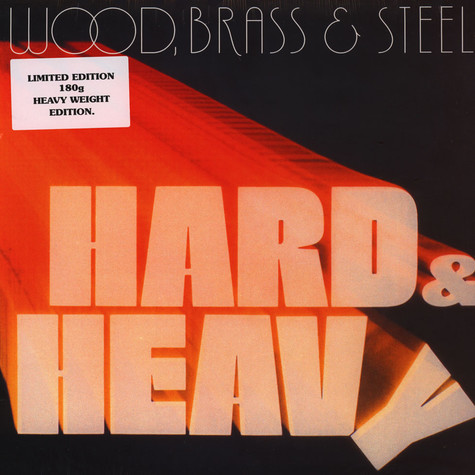 Wood, Brass & Steel - Hard & Heavy