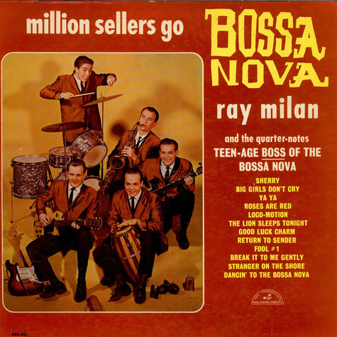Ray Milan And The Quarter-Notes - Million Sellers Go Bossa Nova