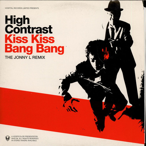High Contrast - Kiss Kiss Bang Bang (The Jonny L Remix)  Backed With Nobody Gets Out Alive