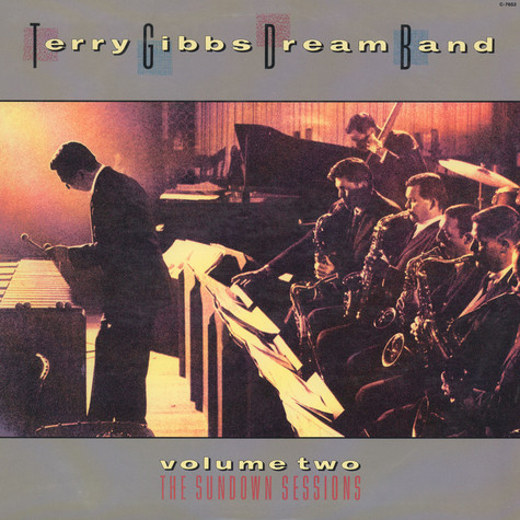 Terry Gibbs Dream Band - Volume Two The Sundown Sessions