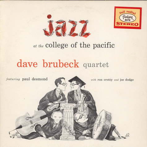 Dave Brubeck Quartet Featuring Paul Desmond - Jazz At The College Of The Pacific