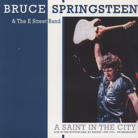 Bruce Springsteen & The E Street Band - A Saint In The City: Live At The Bottom Line, Ny August 15th 1975